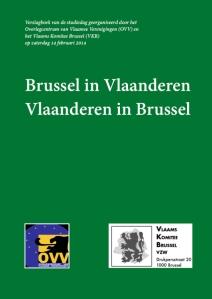 """Verslagboek van de studiedag """"Brussel in Vlaanderen. Vlaanderen in Brussel"""" te bestellen via e-post op info@ovv.vlaanderen en storten van 5 euro rekening nr  BE67 4366 2021 1187 van het OVV"""